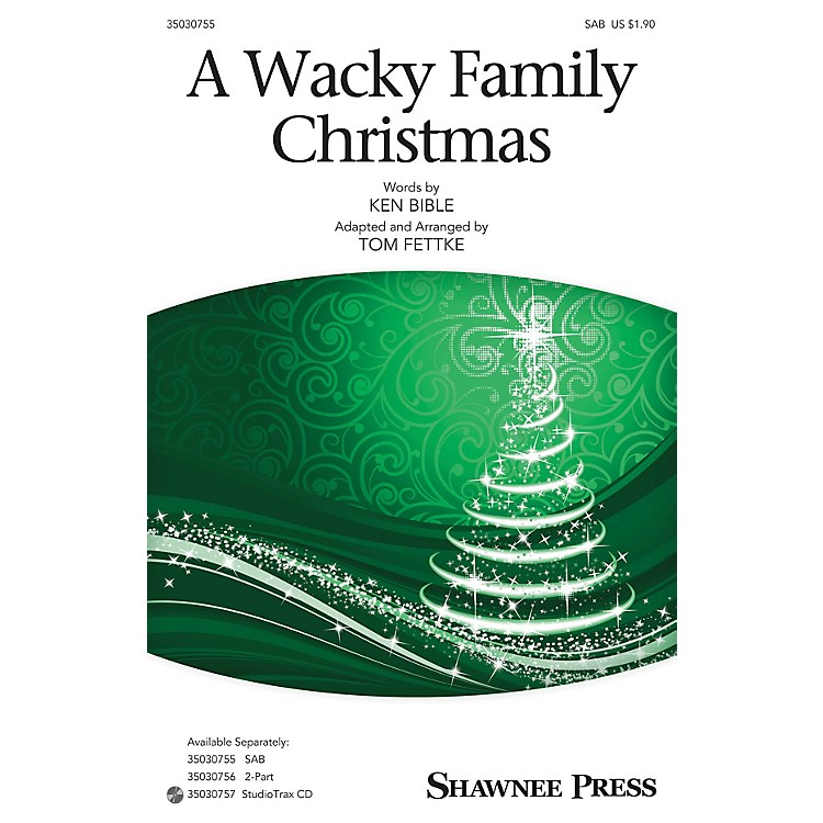 Shawnee Press A Wacky Family Christmas SAB arranged by Tom Fettke