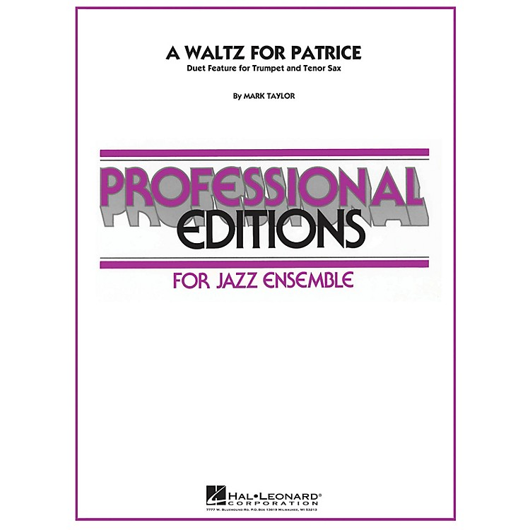 Hal LeonardA Waltz for Patrice (Duet Feature for Trumpet and Tenor Sax) Jazz Band Level 5 Composed by Mark Taylor