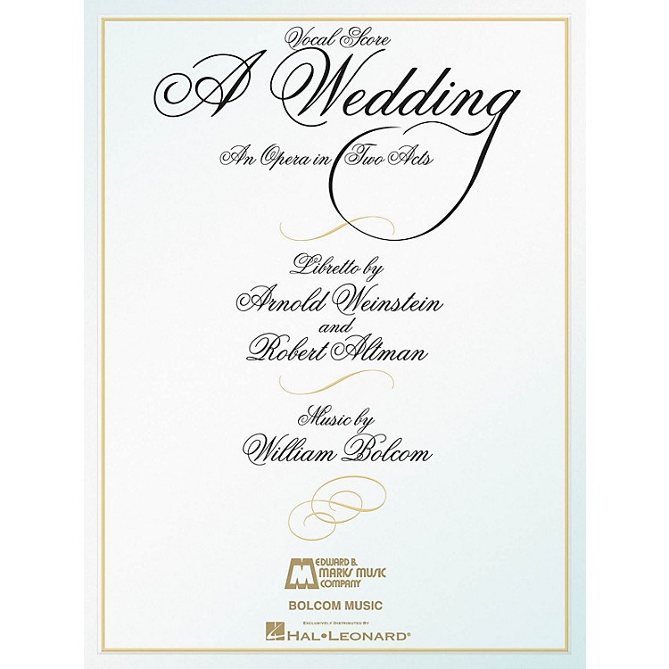 Edward B. Marks Music CompanyA Wedding (An Opera in Two Acts Vocal Score) E.B. Marks Series Softcover  by William Bolcom