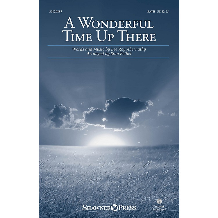 Shawnee PressA Wonderful Time Up There SATB arranged by Stan Pethel