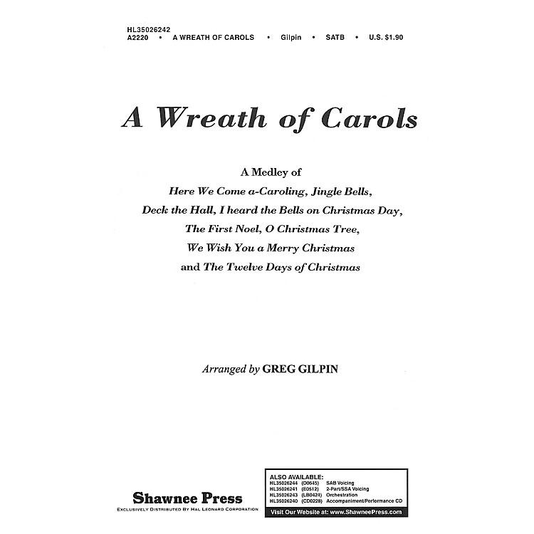 Shawnee PressA Wreath of Carols SAB Arranged by Greg Gilpin