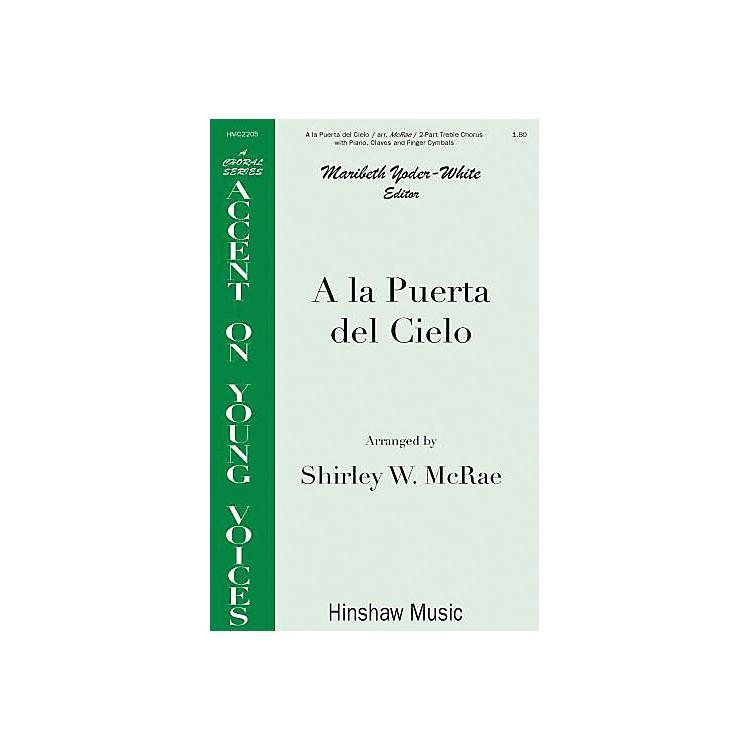 Hinshaw MusicA la Puerto del Cielo SA arranged by Shirley McRae