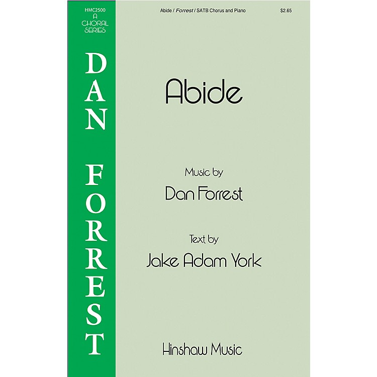 Hinshaw MusicAbide SATB composed by Dan Forrest