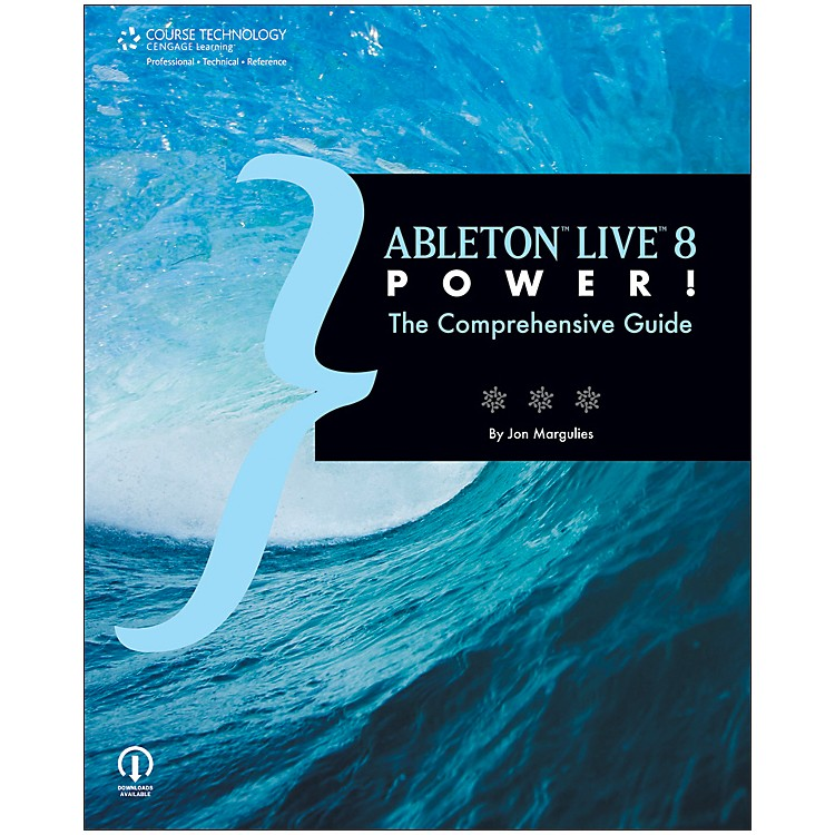 Course Technology PTRAbleton Live 8 Power! The Comprehensive Guide Book