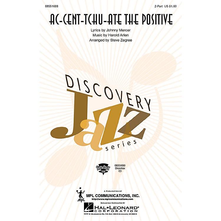 Hal LeonardAc-cent-tchu-ate the Positive 2-Part arranged by Steve Zegree