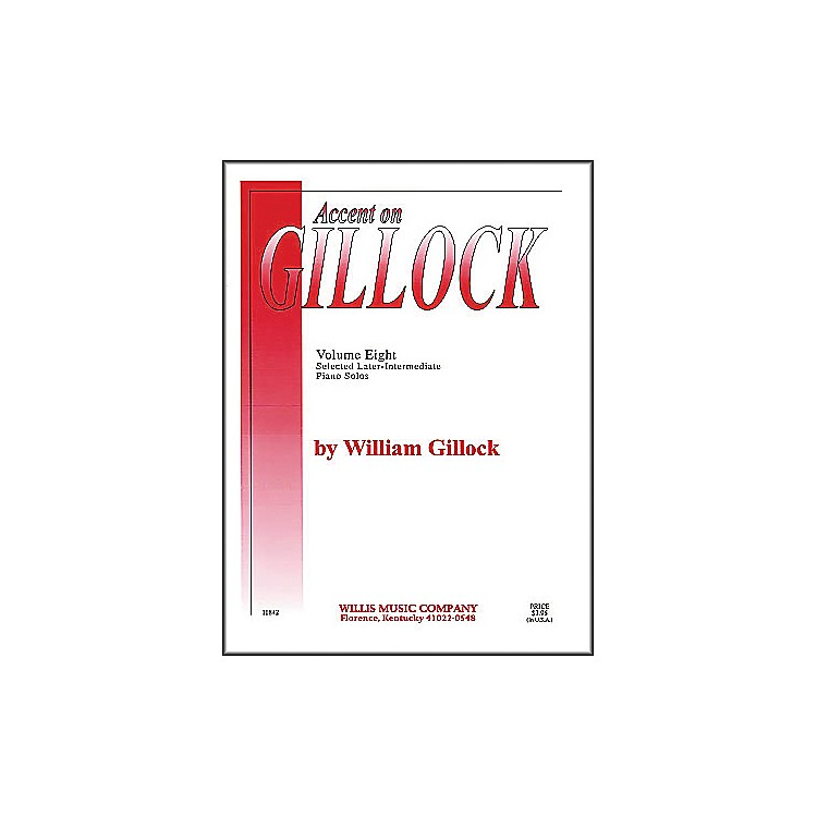 Willis Music Accent On Gillock Selected Later-Intermediate Piano Solos Volume 8