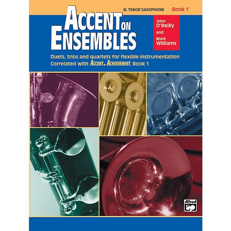AlfredAccent on Ensembles Book 1 B-Flat Tenor Saxophone