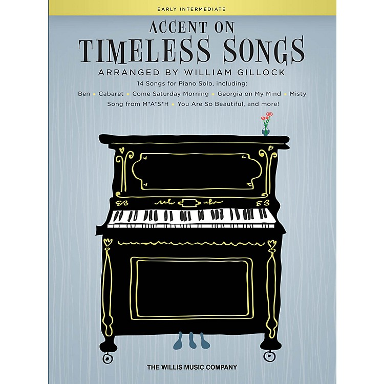 Willis Music Accent on Timeless Songs (14 Songs for Piano Solo) Early Intermediate Level by William Gillock