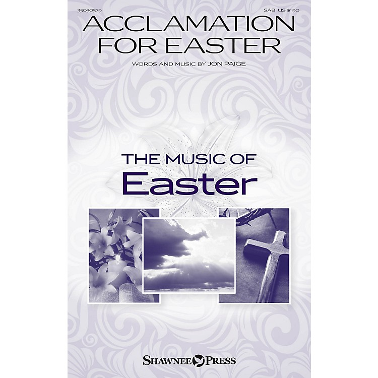 Shawnee PressAcclamation for Easter SAB composed by Jon Paige