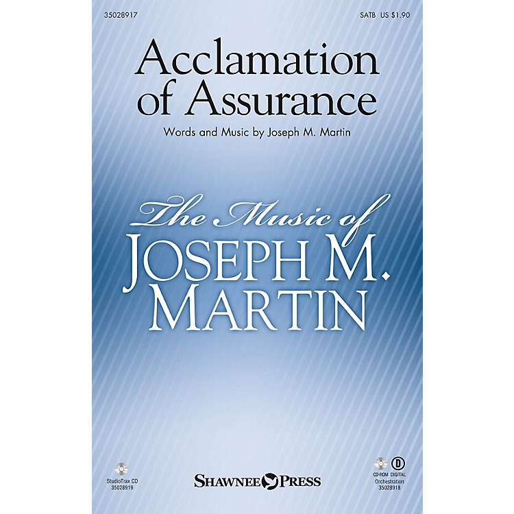 Shawnee PressAcclamation of Assurance SATB composed by Joseph M. Martin