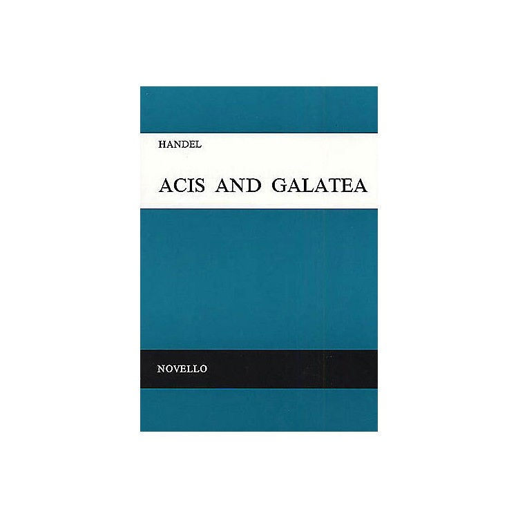 NovelloAcis and Galatea (Vocal Score) SATB Composed by George Frideric Handel