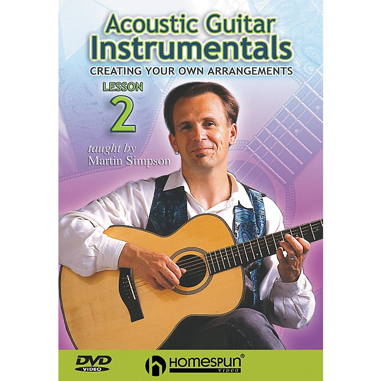 HomespunAcoustic Guitar Instrumentals DVD Two: Creating Your Own Arrangements