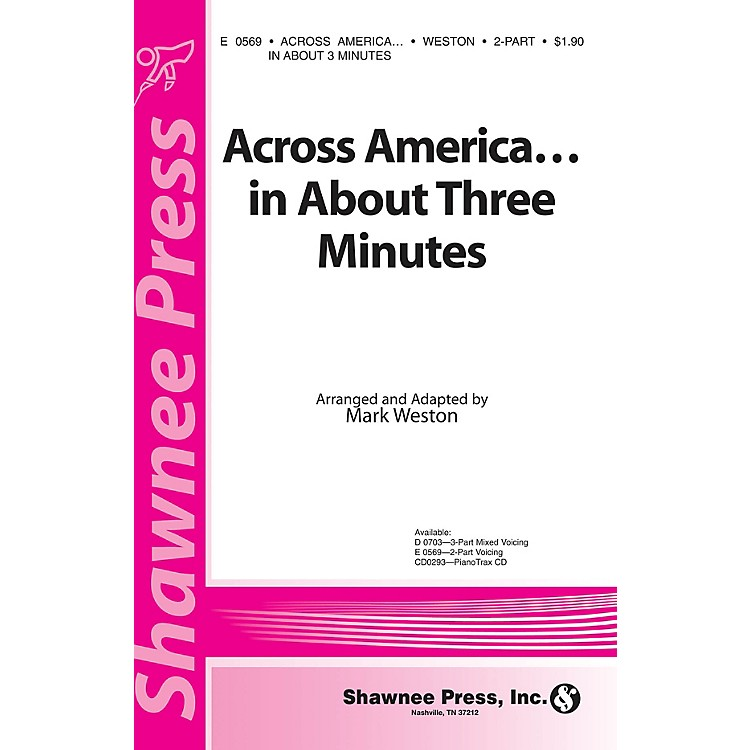 Shawnee PressAcross America ... In About Three Minutes 2-Part arranged by Mark Weston