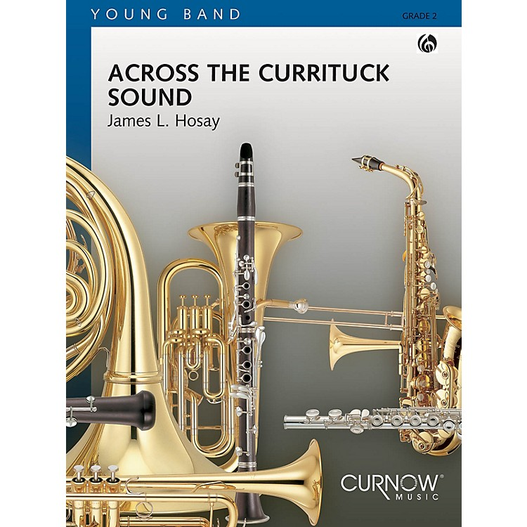 Curnow MusicAcross the Currituck Sound (Grade 2 - Score and Parts) Concert Band Level 2 Composed by James L. Hosay