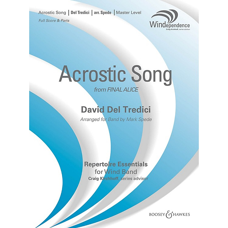 Boosey and Hawkes Acrostic Song (from Final Alice) Concert Band Level 4 by David Del Tredici Arranged by Mark Spede