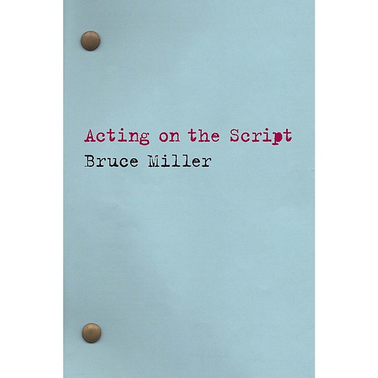 Applause BooksActing on the Script Applause Books Series Softcover Written by Bruce Miller