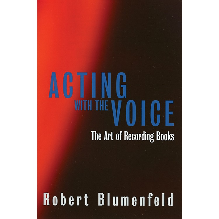 Limelight EditionsActing with the Voice (The Art of Recording Books) Limelight Series Softcover by Robert Blumenfeld