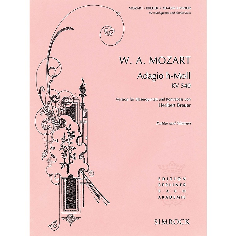 SimrockAdagio in B Minor, K .540 Composed by Wolfgang Amadeus Mozart Arranged by Heribert Breuer