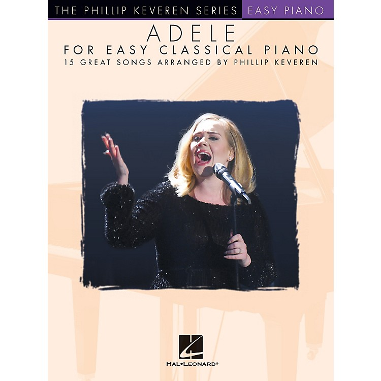 Hal LeonardAdele for Easy Classical Piano - 15 Great Songs Arranged by Phillip Keveren