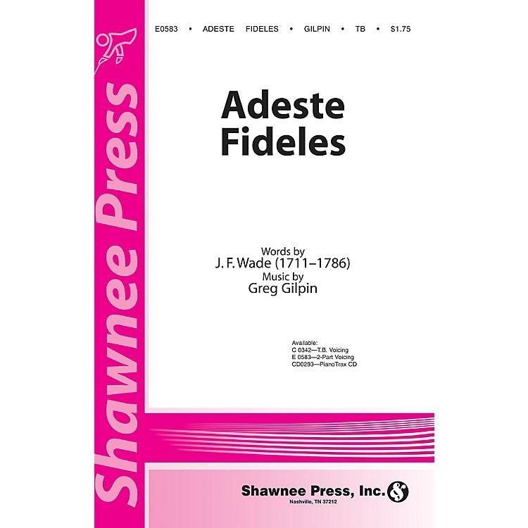 Shawnee PressAdeste Fideles 2-Part arranged by Greg Gilpin