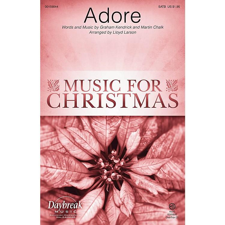 Daybreak MusicAdore CHOIRTRAX CD by Chris Tomlin Arranged by Lloyd Larson