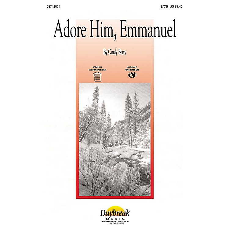 Daybreak Music Adore Him, Emmanuel SATB composed by Cindy Berry