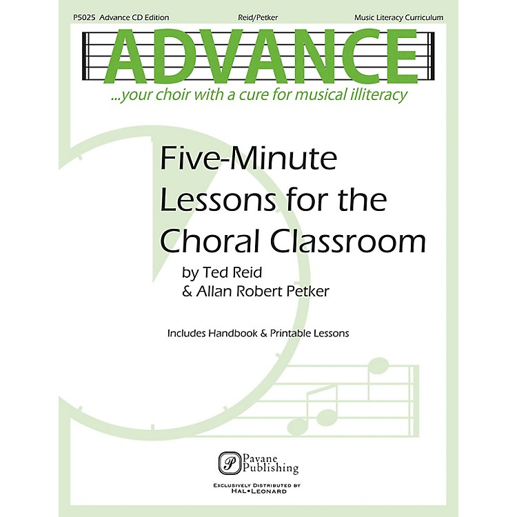 PavaneAdvance ... Your Choir with a Cure for Musical Illiteracy (Five-Minute Lessons for the Choral Classroom)