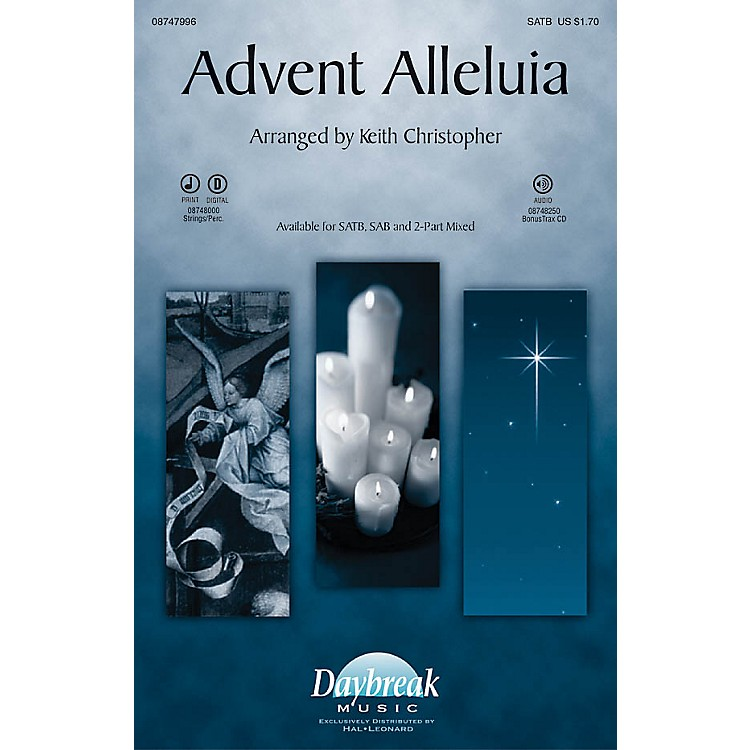 Daybreak Music Advent Alleluia (with Salvation Is Created and Let All Mortal Flesh Keep) SATB by Keith Christopher