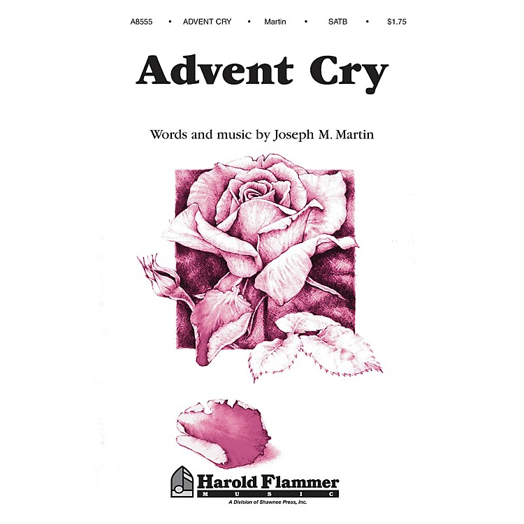 Shawnee PressAdvent Cry (from The Winter Rose) SATB composed by Joseph M. Martin