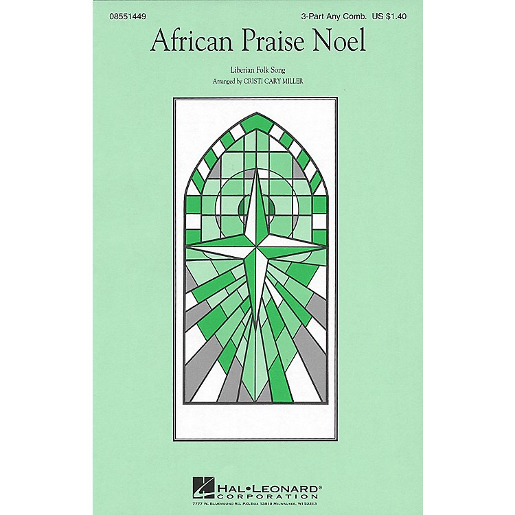 Hal LeonardAfrican Praise Noel 3 Part Any Combination arranged by Cristi Cary Miller