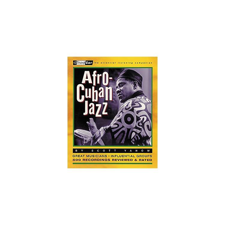 Backbeat BooksAfro-Cuban Jazz - Third Ear Listening Companion Book
