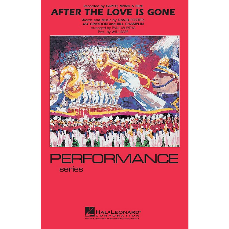 Hal Leonard After the Love Has Gone Marching Band Level 4 by Earth, Wind & Fire Arranged by Paul Murtha