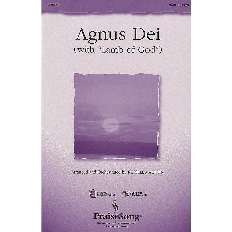 PraiseSongAgnus Dei (with Lamb of God) (ChoirTrax CD) CHOIRTRAX CD Arranged by Russell Mauldin