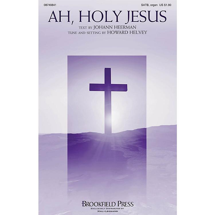 BrookfieldAh, Holy Jesus SATB composed by Howard Helvey