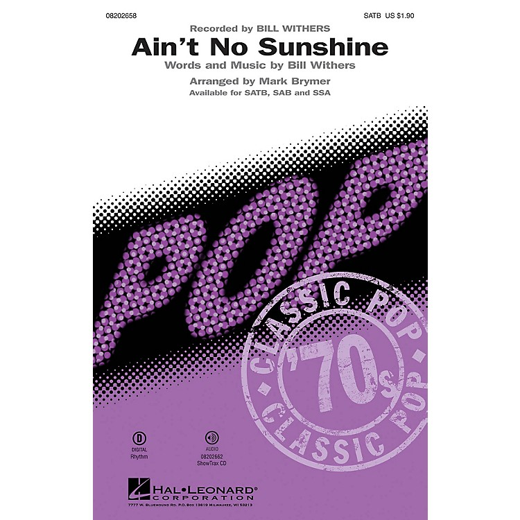 Hal LeonardAin't No Sunshine SATB by Bill Withers arranged by Mark Brymer
