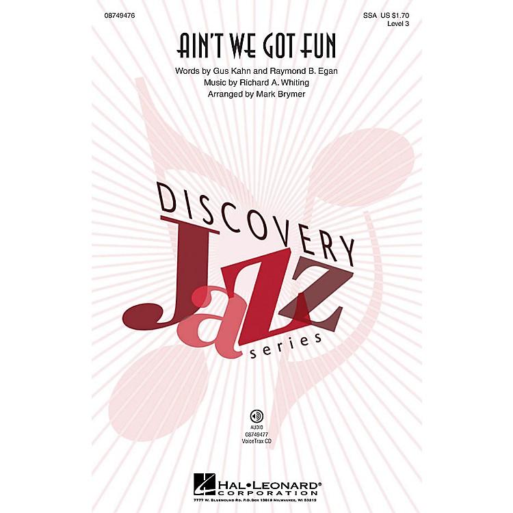 Hal LeonardAin't We Got Fun (Discovery Level 3) SSA by Renee Olstead arranged by Mark Brymer