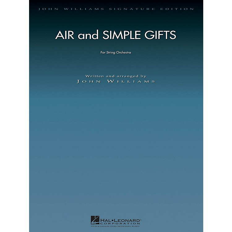 Hal LeonardAir and Simple Gifts John Williams Signature Edition Orchestra Series Composed by John Williams