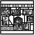 Alan Lomax - Root Hog Or Die 100 Years 100 Songs - Alan Lomax Centennial Tribute