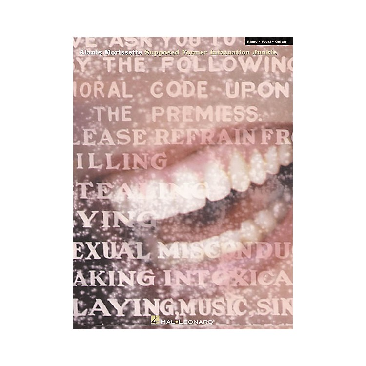 Hal Leonard Alanis Morissette - Supposed former Infatuation Junkie Piano, Vocal, Guitar Songbook