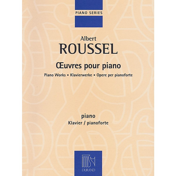 Editions DurandAlbert Roussel - Piano Works Editions Durand Series Softcover Composed by Albert Roussel