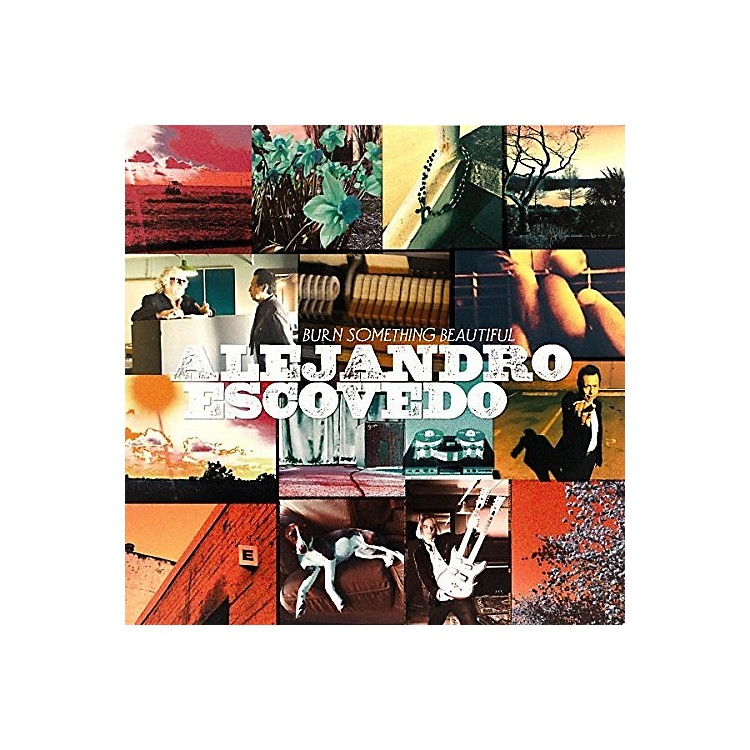 Alliance Alejandro Escovedo - Burn Something Beautiful
