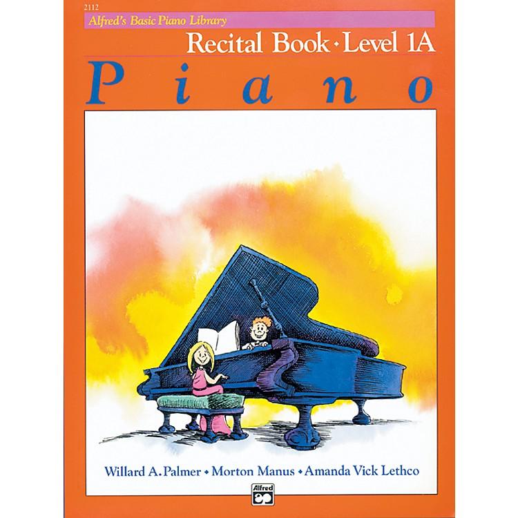 AlfredAlfred's Basic Piano Course Recital Book 1A