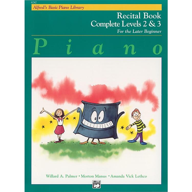 AlfredAlfred's Basic Piano Course Recital Book Complete 2 & 3