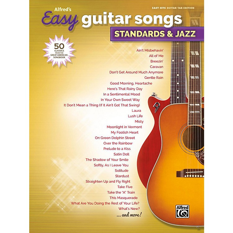 AlfredAlfred's Easy Guitar Songs: Standards & Jazz Easy Hits Guitar TAB Songbook