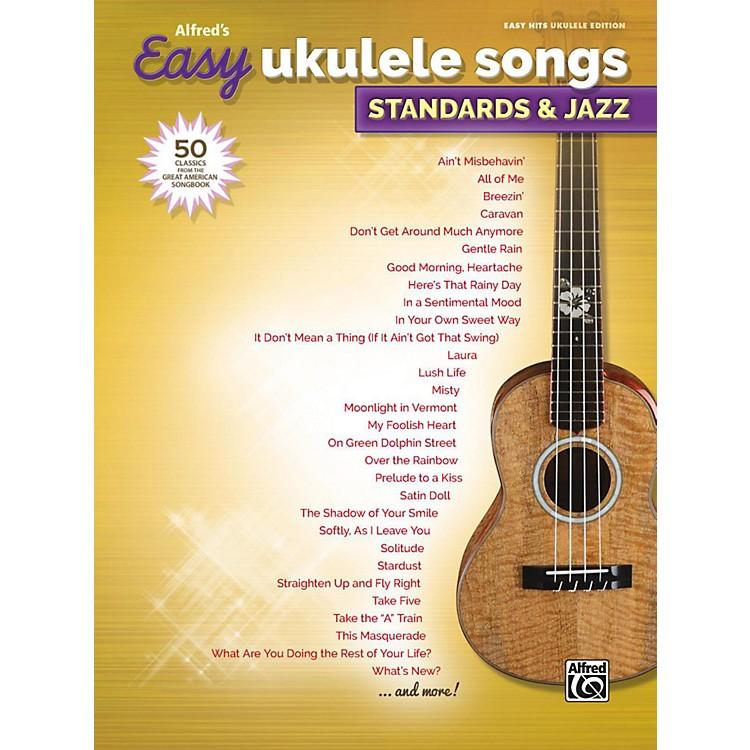 AlfredAlfred's Easy Ukulele Songs: Standards & Jazz Easy Hits Ukulele Songbook