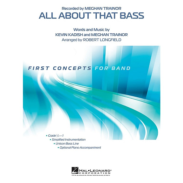 Hal LeonardAll About That Bass Concert Band Level .5 by Meghan Trainor Arranged by Robert Longfield