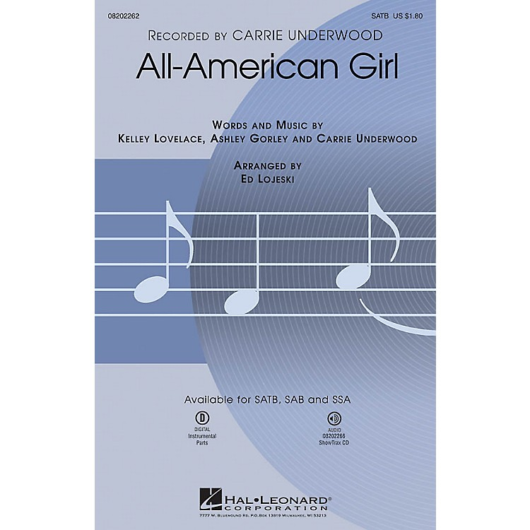 Hal Leonard All-American Girl SATB by Carrie Underwood arranged by Ed Lojeski