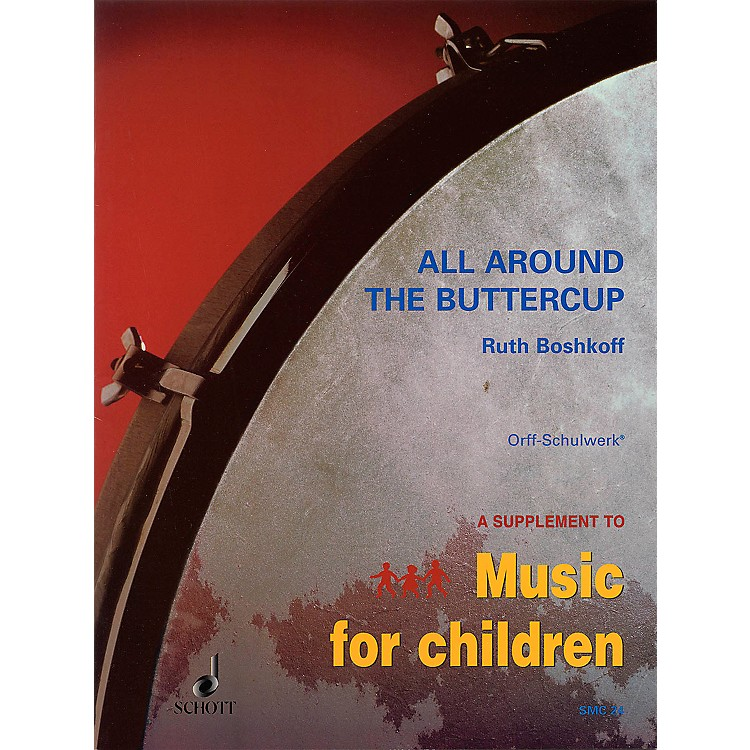 SchottAll Around The Buttercup - Early Experiences With Orff For Orff Instruments