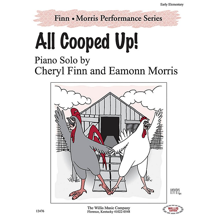 Willis Music All Cooped Up! Willis Series by Cheryl Finn & Eamonn Morris (Level Early Elem)