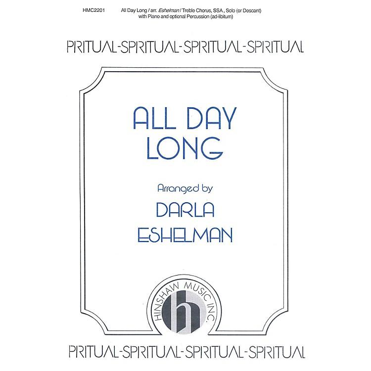 Hinshaw MusicAll Day Long 3 Part arranged by Darla Eshelman